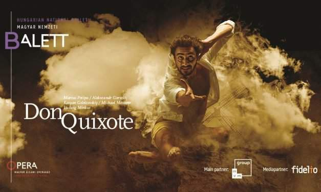 Don Quixote: Hungarian National Ballet premiere at the Hungarian State Opera