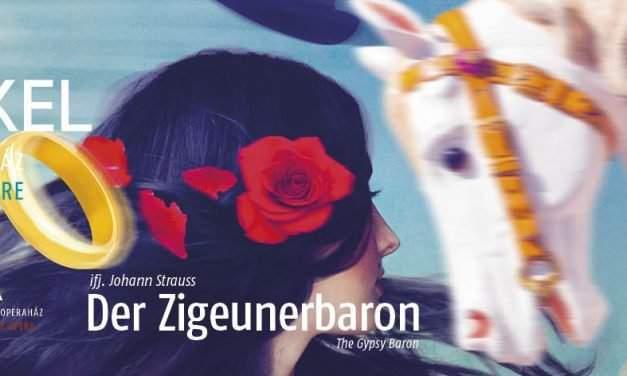 Grand operetta at the Erkel Theatre: Der Zigeunerbaron by Johann Strauss, Jr.
