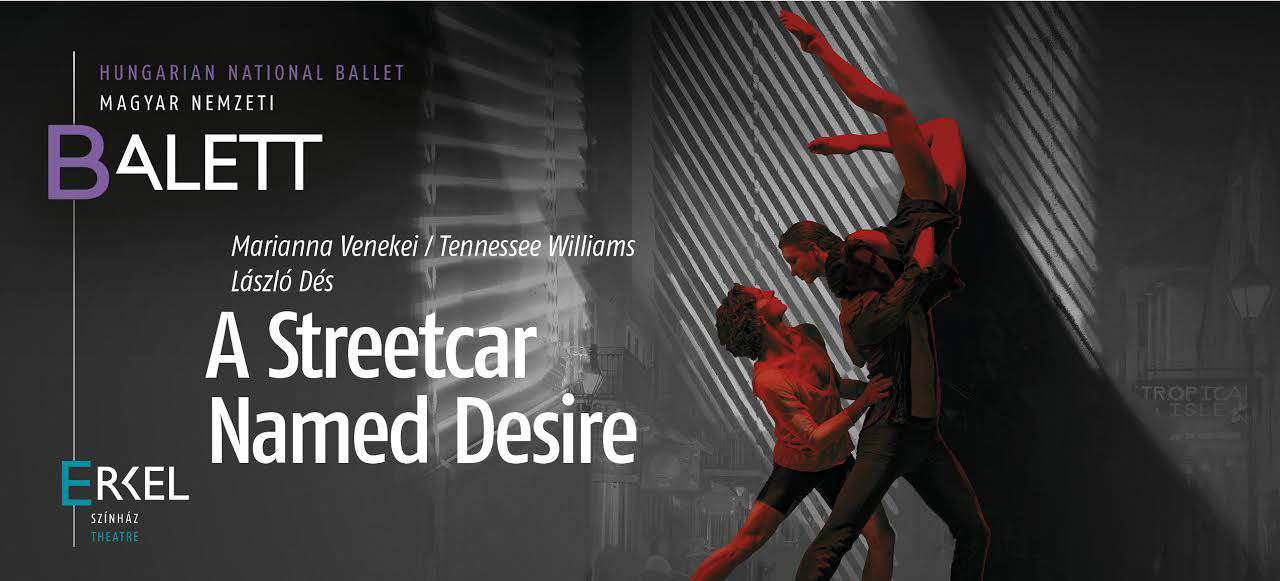 A Streetcar Named Desire – world premiere at the Erkel Theatre