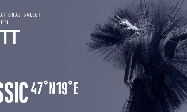 Hungarian National Ballet premiere: CLASSIC 47°N19°E