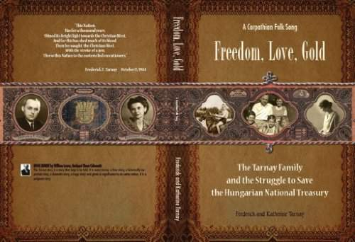 A Carpathian Folk Song Freedom, Love, Gold book Tarnay