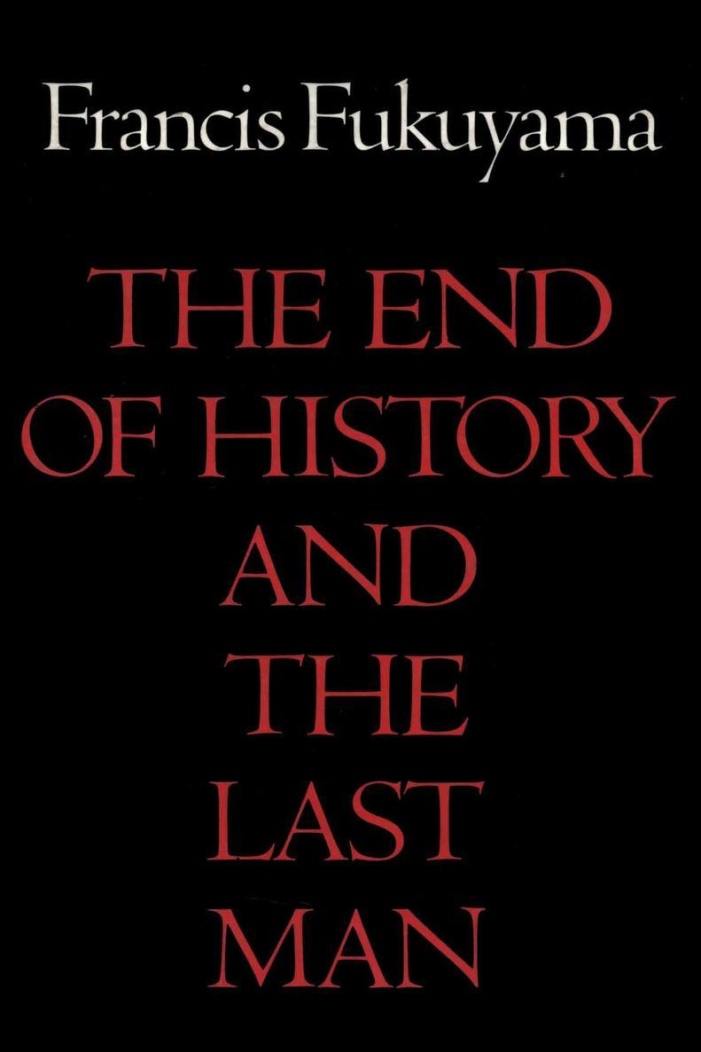 The End of History and the Last Man Francis Fukuyama Famous Work 1992