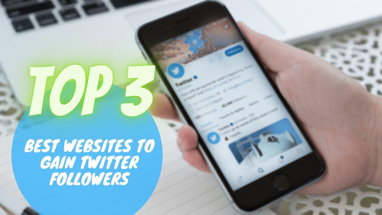 top_3_best_websites_to_gain_twitter_followers